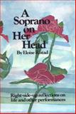 A Soprano on Her Head : Right-Side-up Reflections on Life - and Other Performances, Ristad, Eloise, 0911226214