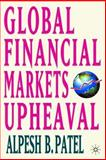 Global Financial Markets Revolution : The Future of Exchanges and Capital Markets, Patel, Alpesh B. and Aran, Hemendra, 1403946213