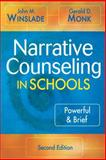 Narrative Counseling in Schools : Powerful and Brief, Monk, Gerald D. and Winslade, John M. (Maxwell), 1412926211
