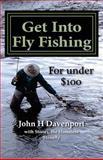 Get into Fly Fishing, John Davenport, 149229621X