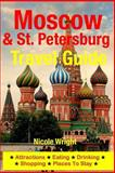 Moscow and St. Petersburg Travel Guide, Nicole Wright, 1500346217