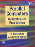 Parallel Computers : Architecture and Programming, Rajaraman, V. and Murthy, C. Siva Ram, 8120316215