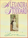 Living in Love, Alexandra Stoddard, 0380726211