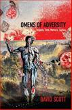 Omens of Adversity : Tragedy, Time, Memory, Justice, Scott, David, 082235621X