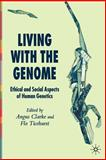 Living with the Genome : Ethical and Social Aspects of Human Genetics, , 1403936218