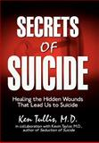 Secrets of Suicide, Ken Tullis, 1425956211