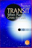 Transit : When Planets Cross the Sun, Maunder, Michael J. de F. and Moore, Patrick, 1852336218