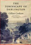 The Townscape of Darlington, Cookson, Gillian and Newman, Christine M., 1904356214