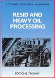 Resid and Heavy Oil Processing, Le Page, Jean-Francois and Chatila, Sami G., 2710806215