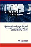 Quaker Church and School Management in Bungoma East District, Keny, Wabwoba Bernard, 3659326216