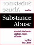 Substance Abuse : Information for School Counselors, Social Workers, Therapists, and Counselors, Fisher, Gary L. and Harrison, Thomas C., 0205306225