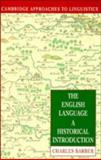The English Language : A Historical Introduction, Barber, Charles, 0521426227