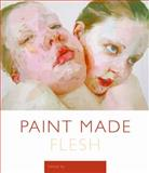 Paint Made Flesh, , 082651622X