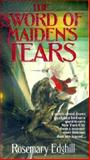 The Sword of Maiden's Tears, Rosemary Edghill, 0886776228