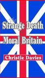 The Strange Death of Moral Britain 9781412806220