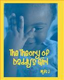 The Theory of Daddy's Girl, Myia J, 1453636226