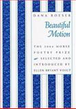 Beautiful Motion : Poems by Dana Roeser, Roeser, Dana, 1555536220