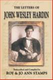 The Letters of John Westley Harden, John Wesley Hardin, Roy Stamps, Jo Ann Stamps, 1571686223