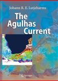 The Agulhas Current, Lutjeharms, Johann R. E., 364207622X