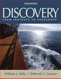Discovery : From Sentence to Paragraph, Kelly, William J. and Lawton, Deborah L., 0321366220
