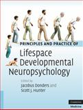 Principles and Practice of Lifespan Developmental Neuropsychology, , 0521896223