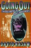 Going Out : The Rise and Fall of Public Amusements, Nasaw, David, 0674356225