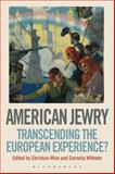 American Jewry : Transcending the European Experience?,, 1441126228
