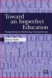 Toward an Imperfect Education 9781594516221