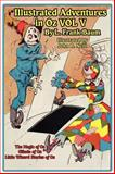 The Illustrated Adventures in Oz Vol V, L. Frank Baum, 1617206229