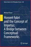 Honoré Fabri and the Concept of Impetus : A Bridge Between Conceptual Frameworks, Elazar, Michael, 9400736223