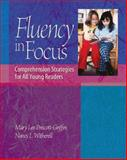 Fluency in Focus : Comprehension Strategies for All Young Readers, Prescott-Griffin, Mary Lee and Witherell, Nancy, 0325006229