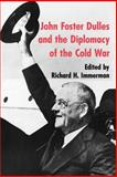 John Foster Dulles and the Diplomacy of the Cold War, , 0691006229