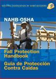NAHB-OSHA Fall Protection Handbook, English-Spanish, NAHB Labor, Safety & Health Services, 0867186224
