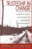 Trusteeship in Change, Lure Sutton, David H. Getches, 0870816225