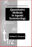 Quantitative Methods in Aquatic Ecotoxicology, Newman, Micheal C., 0873716221