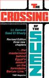 The Crossing of the Suez : With Three New Chapters, General Saad el Shazly, 0960456228