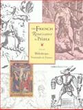 The French Renaissance in Prints from the Bibliotheque Nationale de France, 1499-1629 : Jean Duvet and Jacques Bellange; the Schools of Fontainebleau, Paris and Lorraine, Burlingham, Cynthia and Grivel, Marianne, 0962816221