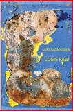 Come Raw, Lars Rasmussen, 098254622X