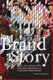 Brand/Story : Ralph, Vera, Johnny, Billy, and Other Adventures in Fashion Branding, Hancock, Joseph, 1563676222