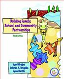 Building Family, School, and Community Partnerships, Wright, Kay and Stegelin, Dolores A., 0131886223