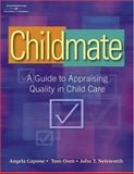 Childmate : A Guide to Appraising Quality Childcare, Capone, Angela and Oren, Tom, 1401816223