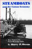 Steamboats and the Cotton Economy : River Trade in the Yazoo-Mississippi Delta, Owens, Harry P., 1578066220