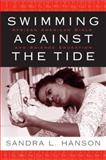 Swimming Against the Tide : African American Girls and Science Education, Hanson, Sandra, 1592136222