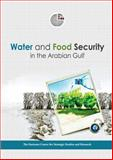 Water and Food Security in the Arabian Gulf : The Emirates Center for Strategic Studies and Research, Emirates Center for Strategic Studies and Research Staff, 9948146220