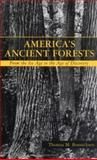 America's Ancient Forests : From the Ice Age to the Age of Discovery, Bonnicksen, Thomas M., 0471136220