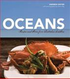 Oceans : Recipes and Stories from Australia's Coastline, Dwyer, Andrew, 0522856225