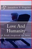Love and Humanity, Jonathan/ J. Dagelet, 1497566223
