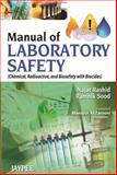 Manual of Laboratory Safety : (Chemical, Radioactive, and Biosafety with Biocides), Rashid, Najat and Sood, Ramnik, 9350906228