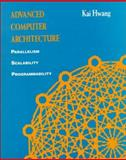 Advanced Computer Architecture : Parallelism, Scalability, Programmability, Hwang, Kai, 0070316228