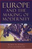 Europe and the Making of Modernity : 1815-1914, Winks, Robin W. and Neuberger, Joan, 0195156226